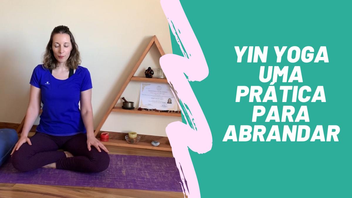yin yoga uma prática para abrandar com vânia duarte